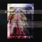 Cover for Americantus: Meridian Arts Ensemble Plays Britton Theurer