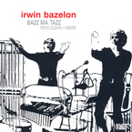 Cover for Irwin Bazelon: Bazz Ma Tazz