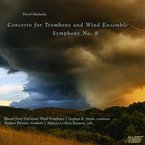 Cover for David Maslanka: Concerto for Trombone and Wind Ensemble/Symphony No. 8