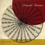 Cover for Donald Martino: Later Works