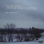 Cover for From My Window - Five New Works for Piano by Joseph Fennimore