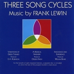 Cover for Three Song Cycles: Music by Frank Lewin