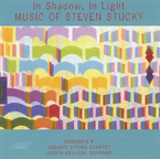 Cover for In Shadow, In Light – Music of Steven Stucky