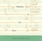 Cover for Charles Wuorinen: Adapting to the Times