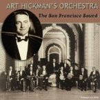 Cover for Art Hickman's Orchestra - The San Francisco Sound