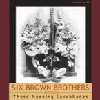 Cover for Six Brown Brothers: Broadway's Favorite Clowns