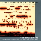Cover for The Bifurcators: Like a Bird in the Wilderness