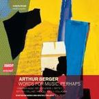 Cover for Arthur Berger: Words For Music, Perhaps