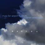 Cover for Stephen Whittington: Music For Airport Furniture