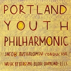 Cover for Portland Youth Philharmonic plays Bergsma, Lees, Diamond & Bloch
