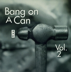 Cover for Bang on a Can Live, Vol. 2