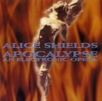 Cover for Alice Shields: Apocalypse, An Electronic Opera