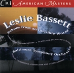 Cover for Leslie Bassett: Echoes from an Invisible World