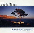 Cover for Sheila Silver: To The Spirit Unconquered