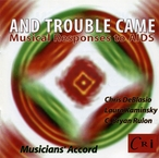 Cover for And Trouble Came - Musical Responses to AIDS