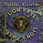 Cover for Pauline Oliveros: Lion's Eye Lion's Tale