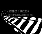 Cover for Anthony Braxton: 9 Compositions (Iridium) 2006