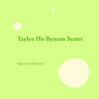 Cover for Taylor Ho Bynum Sextet: Apparent Distance