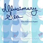 Cover for Mary Halvorson Septet: Illusionary Sea