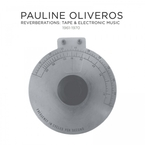 Cover for Pauline Oliveros: Reverberations Tape And Electronic Music 1961-1970 – Mills Tape Music Center: I