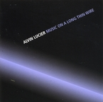 Cover for Alvin Lucier: Music on a Long Thin Wire