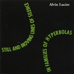 Cover for Alvin Lucier: Still And Moving Lines Of Silence In Families Of Hyperbolas
