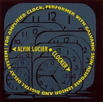 Cover for Alvin Lucier: Clocker