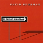 Cover for David Behrman: On The Other Ocean