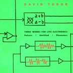 Cover for David Tudor: Three Works for Live Electronics