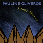 Cover for Pauline Oliveros: Crone Music