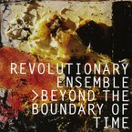 Cover for Revolutionary Ensemble > Beyond the Boundary of Time