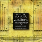 Cover for Fugues, Fantasia, and Variations: 19th Century Works for Organ