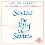 Cover for Milton Babbitt: Sextets/The Joy of More Sextets