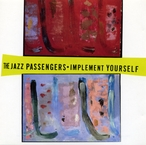 Cover for The Jazz Passengers: Implement Yourself