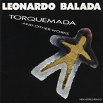 Cover for Leonardo Balada: Torquemada and Other Works
