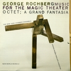Cover for George Rochberg: Music for the Magic Theater
