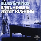 Cover for Earl Hines & Jimmy Rushing: Blues & Things