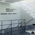 Cover for Andy Laster's Lessness: Window Silver Bright