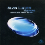 Cover for Alvin Lucier: Vespers and Other Early Works
