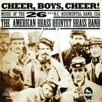 Cover for Cheer, Boys, Cheer! Music Of The 26th N.C. Regimental Band, CSA Volume 2
