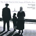 Cover for The Light That is Felt: Songs of Charles Ives