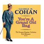 Cover for You're a Grand Old Rag - The Music of George M. Cohan