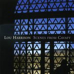 Cover for Lou Harrison: Scenes from Cavafy