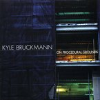 Cover for Kyle Bruckmann: On Procedural Grounds