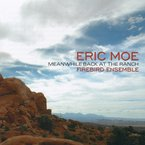 Cover for Eric Moe: Meanwhile Back At The Ranch