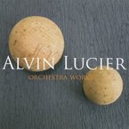 Cover for Alvin Lucier: Orchestra Works