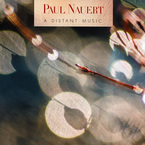 Cover for Paul Nauert: A Distant Music