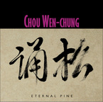 Cover for Chou Wen-chung: Eternal Pine