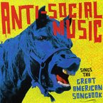 Cover for Anti-Social Music Sings The Great American Songbook