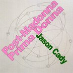 Cover for Jason Cady: Post-Madonna Prima Donna